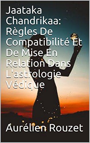 Couverture du livre Jaataka Chandrikaa: Règles De Compatibilité Et De Mise En Relation Dans L'astrologie Védique