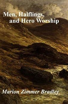 Men, Halflings, and Hero Worship by [Bradley, Marion Zimmer]