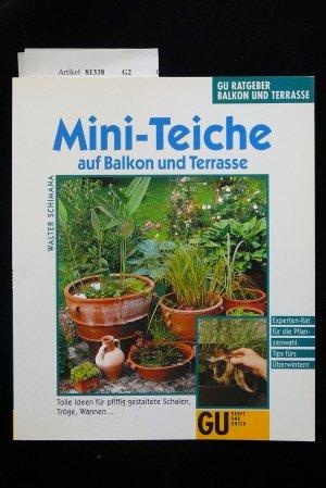 Mini-Teiche auf Balkon und Terrasse. Tolle Ideen für pfiffig gestaltete Schalen, Tröge, Wannen.