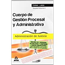 Cuerpo De Gestión Procesal Y Administrativa De La Administración De Justicia (Turno Libre). Temario. Volumen I (Justicia (estatal) (mad))
