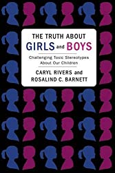 The Truth About Girls and Boys: Challenging Toxic Stereotypes About Our Children by Caryl Rivers (2013-04-23)