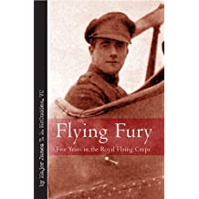 Flying Fury: Five Years in the Royal Flying Corps (Vintage Aviation Series) (English Edition)