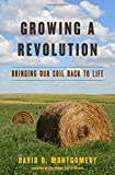 Growing a Revolution – Bringing Our Soil Back to Life