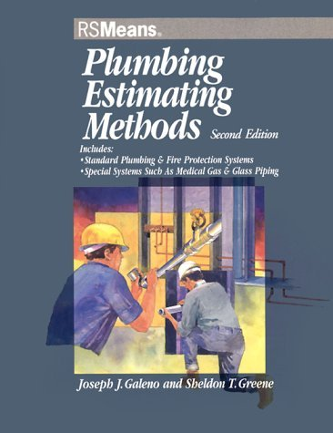 Plumbing Estimating Methods: Includes Standard Plumbing & Fire Protection Systems, Special Systems Such As Medical Gas & Glass Piping by Joseph J. Galeno (1999-08-02) -