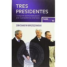 Tres presidentes : la segunda oportunidad para la gran superpotencia americana (Estado y Sociedad)