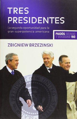 Tres presidentes: La segunda oportunidad para la gran superpotencia americana (Estado y Sociedad)