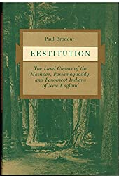 Restitution: The Land Claims of the Mashpee, Passamaquoddy, and Penobscot Indians of New England