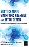 Multi-Channel Marketing, Branding and Retail Design: New Challenges and Opportunities