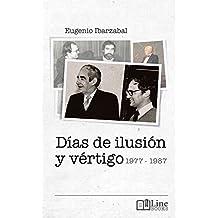 Días de ilusión  y vértigo. 1977 - 1987