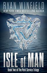 Isle of Man: Book Two of The Park Service Trilogy (English Edition)