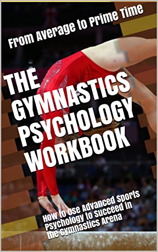 The Gymnastics Psychology Workbook: How to Use Advanced Sports Psychology to Succeed in the Gymnastics Arena (English Edition) por Danny Uribe MASEP