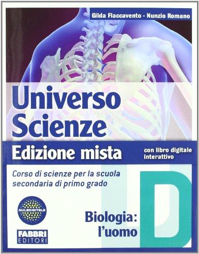 Universo scienze. Tomo D: Biologia-l'uomo. Per la Scuola media. Con espansione online