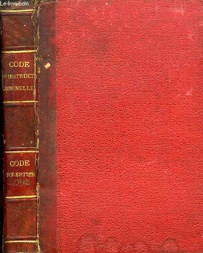 CODE D'INSTRUCTION CRIMINELLE / CODE PENAL / CODE FORESTIER / TARIFS CIVILS / TARIFS EN MATIERE CRIMINELLE (RECUEIL)