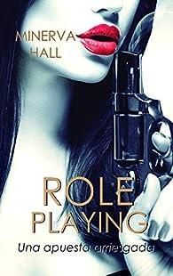 Role Playing: Una apuesta arriesgada. par Minerva Hall
