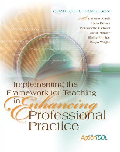 Implementing the Framework for Teaching in Enhancing Professional Practice: An ASCD Action Tool (Professional Development)