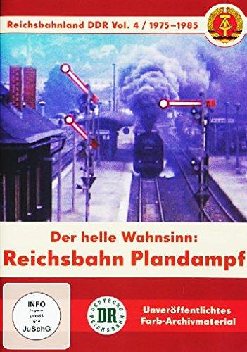 Vier Helle Eisen (Reichsbahnland DDR Vol. 4 - Reichsbahn Plandampf - Der helle Wahnsinn)