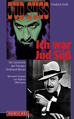 Ich war Jud Süß. Die Geschichte des Filmstars Ferdinand Marian.