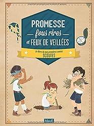 Promesse, fous rires et feux de veillées : Le livre de mes premières années scoutes
