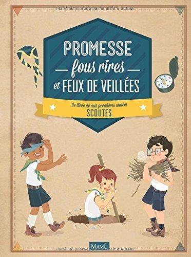 Promesse, fous rires et feux de veillées : Le livre de mes premières années scoutes par Virginie Aladjidi