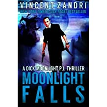 Moonlight Falls: (A Dick Moonlight Thriller No. 1) (Volume 1) by Vincent Zandri (2015-02-25)