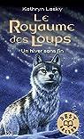 Le royaume des loups, tome 4 : Un hiver sans fin par Lasky