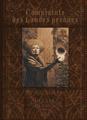 Complainte des Landes Perdues - tome 3 : La fée Sanctus [tirage de tête]