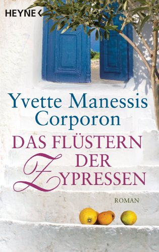 Das Flüstern der Zypressen: Roman