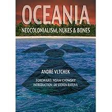 [(Oceania: Neocolonialism, Nukes & Bones)] [Author: Andre Vltchek] published on (November, 2013)