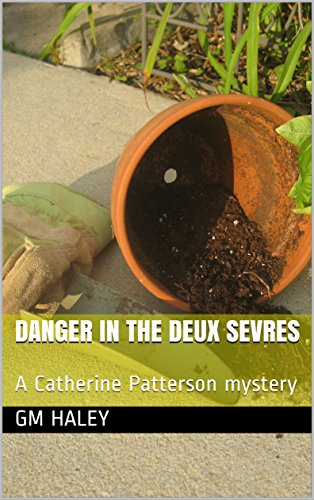 danger-in-the-deux-sevres-a-catherine-patterson-mystery-catherine-patterson-mysteries-book-1