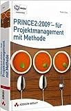 PRINCE2:2009 - für Projektmanagement mit Methode - Grundlagenwissen und Zertifizierungsvorbereitung für die PRINCE:2009-Foundation-Prüfung (Sonstige Bücher AW) von Nadin Ebel ( 1. Februar 2011 )