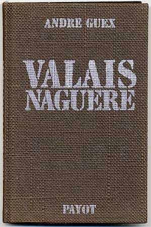 Valais Naguère. 281 photographies anciennes par André Guex