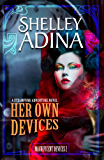 Her Own Devices: A steampunk adventure novel (Magnificent Devices Book 2) (English Edition)
