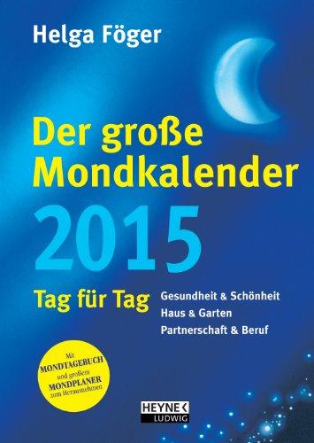 Der große Mondkalender 2015: Kalenderbuch mit Mondposter und Booklet