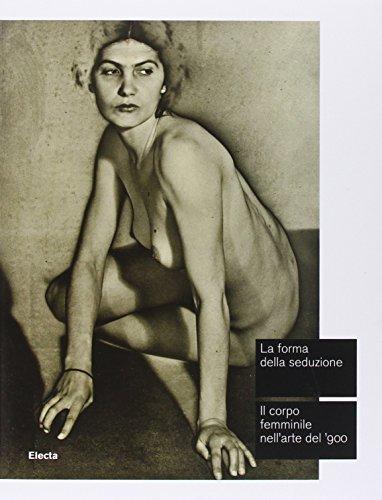 la-forma-della-seduzione-il-corpo-femminile-nellarte-del-900-catalogo-della-mostra-roma-5-giugno-5-o
