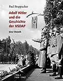 Adolf Hitler und die Geschichte der NSDAP Teil 2: 1938 bis 1945 - Paul Bruppacher