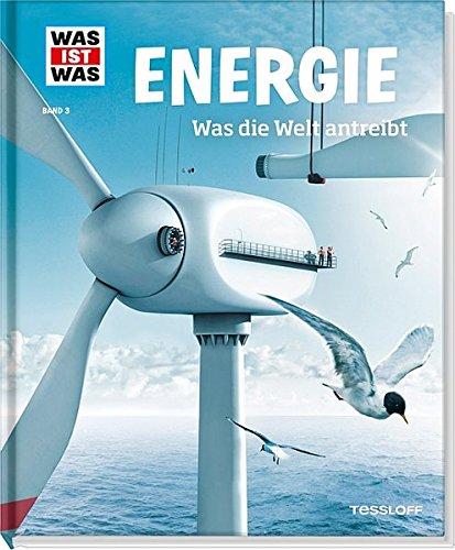 Preisvergleich Produktbild WAS IST WAS Band 3 Energie. Was die Welt antreibt (WAS IST WAS Sachbuch, Band 3)