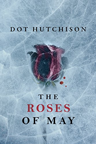 The Roses of May (The Collector Series Book 2) par Dot Hutchison