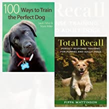 Sarah Fisher and Pippa Mattinson 2 Books Bundle Collection (100 Ways To Train A Perfect Dog,Total Recall)