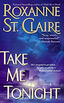 Take Me Tonight (The Bullet Catchers) by [St. Claire, Roxanne]