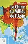 La Chine au milieu de l'Asie : De Mao à Xi par Richer