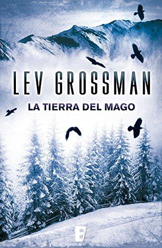 La tierra del mago (Trilogía «Los Magos» 3): Vol. III por Lev Grossman
