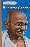 Know About Mahatma Gandhi