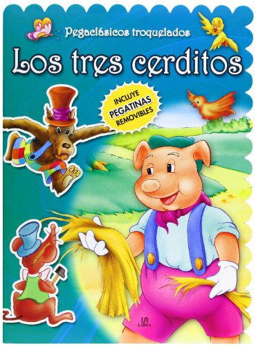 Los Tres Cerditos (Pegaclásicos Troquelados) por Equipo Editorial