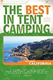 The Best in Tent Camping: Southern California by Bill Mai (1-Oct-2008) Paperback