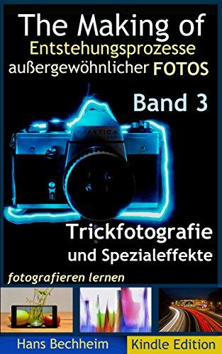 the-making-of-entstehungsprozesse-aussergewohnlicher-fotos-band-3-trickfotografie-und-spezialeffekte