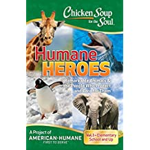 Chicken Soup for the Soul: Humane Heroes, Vol. I (English Edition)