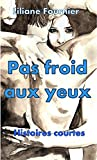 Pas froid aux yeux (French Edition)