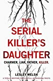 The Serial Killer's Daughter by Lesley Welsh