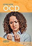 Living with Ocd (Living With Disorders and Disabilities)