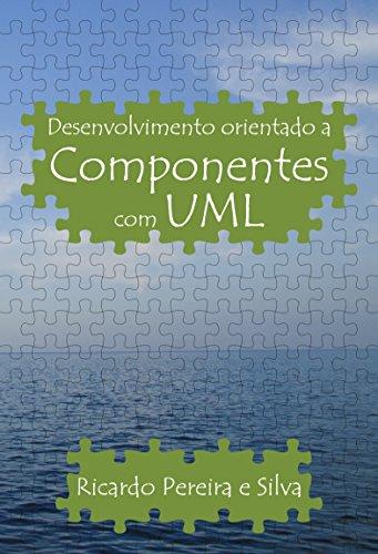 Desenvolvimento orientado a componentes com UML (Portuguese Edition)